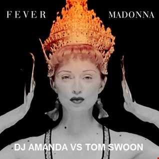 MADONNA   FEVER [DJ AMANDA VS TOM SWOON]