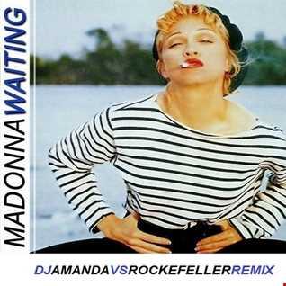 MADONNA   WAITING 2020 (DJ AMANDA VS ROCKEFELLER REMIX)