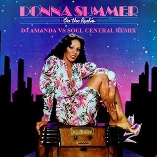 DONNA SUMMER   ON THE RADIO 2020 (DJ AMANDA VS SOUL CENTRAL REMIX)