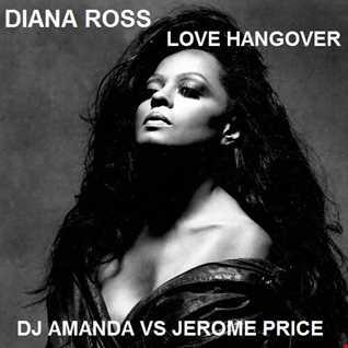 DIANA ROSS   LOVE HANGOVER [DJ AMANDA VS JEROME PRICE]