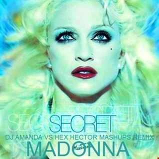 MADONNA   SECRET 2020 (DJ AMANDA VS HEX HECTOR MASHUPS REMIX)