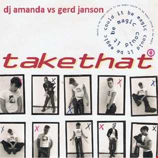 TAKE THAT   COULD IT BE MAGIC [DJ AMANDA VS GERD JANSON]