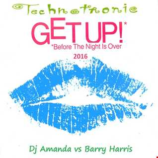 TECHNOTRONIC feat. YA KID K   GET UP 2016 [DJ AMANDA VS BARRY HARRIS]