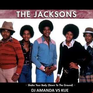 THE JACKSONS   SHAKE YOUR BODY (DOWN TO THE GROUND) (DJ AMANDA VS KUE)