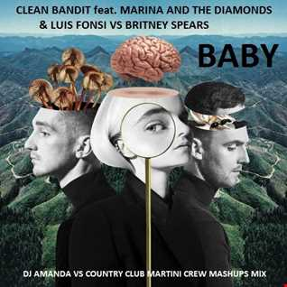 CLEAN BANDIT feat. MARINA AND THE DIAMONDS & LUIS FONZIE VS BRITNEY SPEARS   BABY [DJ AMANDA VS COUNTRY CLUB MARTINI CREW MASHUPS MIX]