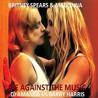 BRITNEY SPEARS & MADONNA   ME AGAINST THE MUSIC 2017 [DJ AMANDA VS BARRY HARRIS]