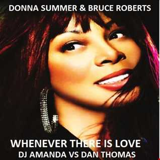DONNA SUMMER & BRUCE ROBERTS   WHENEVER THERE IS LOVE [ DJ AMANDA VS DAN THOMAS]