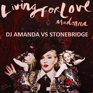 MADONNA   LIVING FOR LOVE [DJ AMANDA VS STONEBRIDGE]