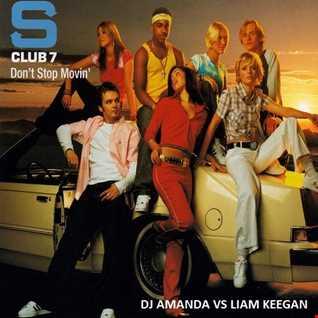 S CLUB 7   DON'T STOP MOVIN' [DJ AMANDA VS LIAM KEEGAN]