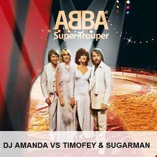 ABBA   SUPER TROUPER [DJ AMANDA VS TIMOFEY & SUGARMAN]