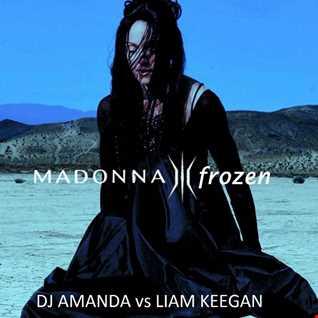 MADONNA   FROZEN 2015 [DJ AMANDA VS LIAM KEEGAN]