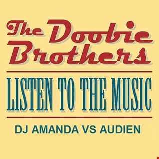 DOOBIE BROTHERS   LISTEN TO THE MUSIC [DJ AMANDA VS AUDIEN]
