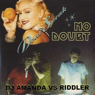 NO DOUBT   DON'T SPEAK [DJ AMANDA VS RIDDLER]