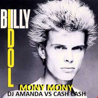 BILLY IDOL   MONY MONY [DJ AMANDA VS CASH CASH]