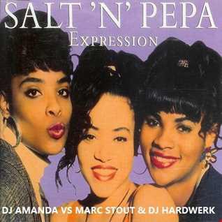 SALT N PEPA   EXPRESSION 2016 [DJ AMANDA VS MARC STOUT & DJ HARDWERK]