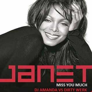 JANET JACKSON  MISS YOU MUCH [DJ AMANDA VS DIRTY WERK]