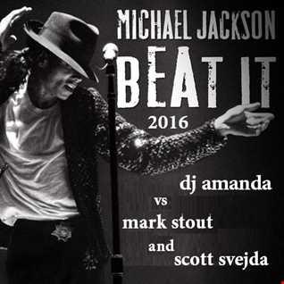 MICHAEL JACKSON   BEAT IT 2016 [DJ AMANDA VS MARC STOUT AND SCOTT SVEJDA]