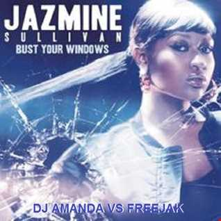 JAZMINE SULLIVAN   BUST YOUR WINDOWS  [DJ AMANDA VS FREEJAK]