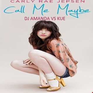 CARLY RAE JEPSEN   CALL ME MAYBE [DJ AMANDA VS KUE]