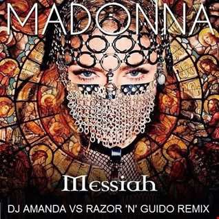 MADONNA   MESSIAH 2020 (DJ AMANDA VS RAZOR 'N' GUIDO REMIX)
