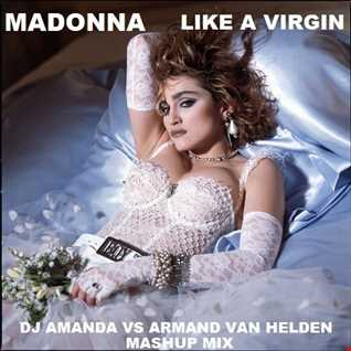 MADONNA   LIKE A VIRGIN [DJ AMANDA VS ARMAND VAN HELDEN MASHUP MIX]