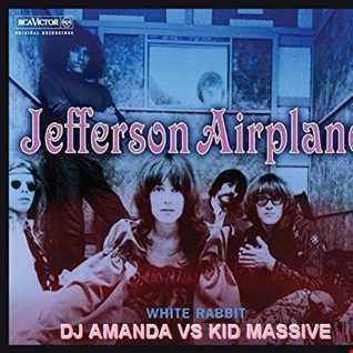 JEFFERSON AIRPLANE   WHITE RABBIT [DJ AMANDA VS KID MASSIVE]