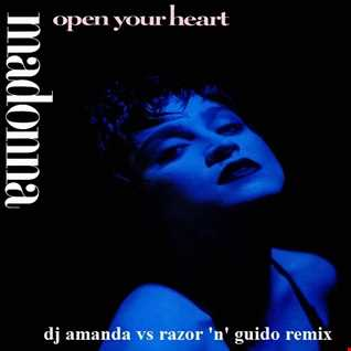 MADONNA   OPEN YOUR HEART 2020 (DJ AMANDA VS RAZOR 'N' GUIDO REMIX)