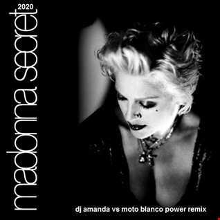 MADONNA   SECRET 2020 (DJ AMANDA VS MOTO BLANCO POWER REMIX)