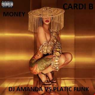 CARDI B   MONEY [DJ AMANDA VS PLASTIC FUNK]