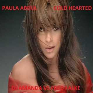 PAULA ABDUL   COLD HEARTED 2016 PT. 2 [DJ AMANDA VS FRED FALKE]