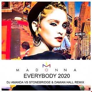 MADONNA   EVERYBODY 2020 (DJ AMANDA VS STONEBRIDGE & DAMIAN HALL REMIX)