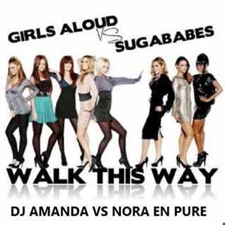 GIRLS ALOUD VS SUGARBABES   WALK THIS WAY 2016 [DJ AMANDA VS NORA EN PURE]