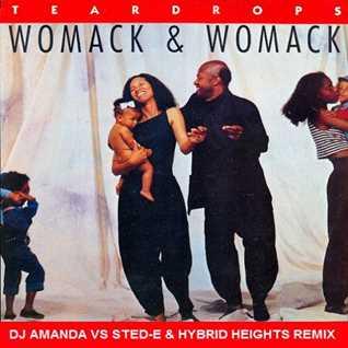 WOMACK & WOMACK   TEARDROPS 2020 (DJ AMANDA VS STED E & HYBRID HEIGHTS REMIX)