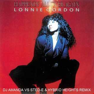 LONNIE GORDON   HAPPENIN' ALL OVER AGAIN 2020 (DJ AMANDA VS STED E & HYBRID HEIGHTS REMIX)
