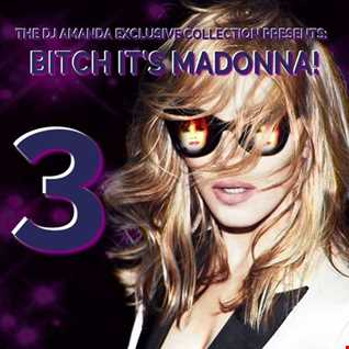 THE DJ AMANDA EXCLUSIVE COLLECTION PRESENTS BITCH IT'S MADONNA! 3