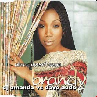 BRANDY   ALMOST DOESN'T COUNT [DJ AMANDA VS DAVE AUDE]