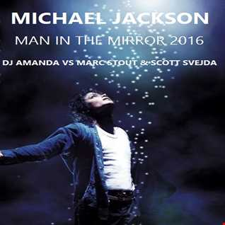 MICHAEL JACKSON   MAN IN THE MIRROR [DJ AMANDA VS MARC STOUT & SCOTT SVEJDA]