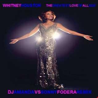 WHITNEY HOUSTON   THE GREATEST LOVE OF ALL 2020 (DJ AMANDA VS SONNY FODERA REMIX)