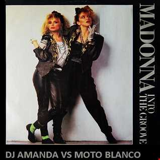 MADONNA   INTO THE GROOVE 2016 [DJ AMANDA VS MOTO BLANCO]