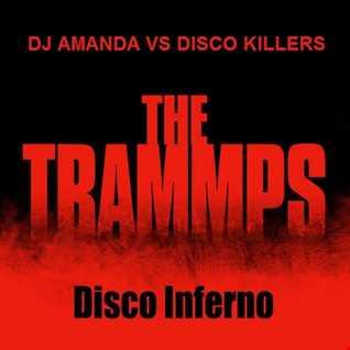THE TRAMMPS   DISCO INFERNO [DJ AMANDA VS DISCO KILLERS]