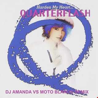 QUARTERFLASH   HARDEN MY HEART (DJ AMANDA VS MOTO BLANCO REMIX)