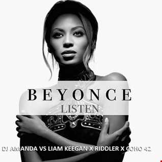 BEYONCE   LISTEN [DJ AMANDA VS LIAM KEEGAN X RIDDLER X COHO 42]