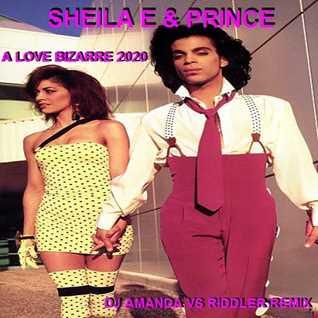 SHEILA E & PRINCE   A LOVE BIZARRE 2020 (DJ AMANDA VS RIDDLER REMIX)