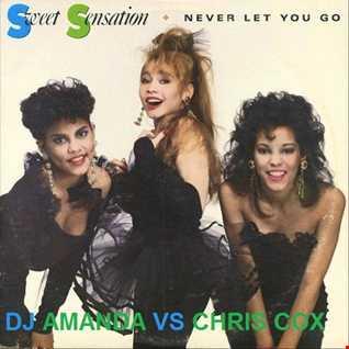 SWEET SENSATION   NEVER LET YOU GO [DJ AMANDA VS CHRIS COX]