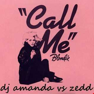 BLONDIE   CALL ME 2016 [DJ AMANDA VS ZEDD]