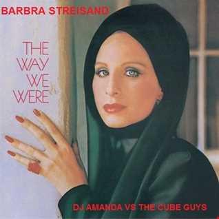 BARBRA STREISAND   THE WAY WE WERE [DJ AMANDA VS THE CUBE GUYS]