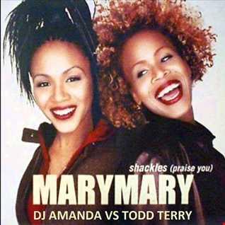 MARY MARY   SHACKLES 2015 ]DJ AMANDA VS TODD TERRY]