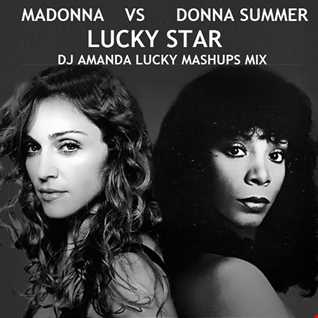 MADONNA VS DONNA SUMMER   LUCKY STAR [DJ AMANDA LUCKY MASHUPS MIX]