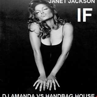 JANET JACKSON   IF [DJ AMANDA VS HANDBAG HOUSE]