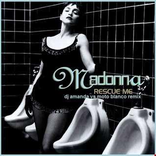 MADONNA   RESCUE ME 2020 (DJ AMANDA VS MOTO BLANCO REMIX)
